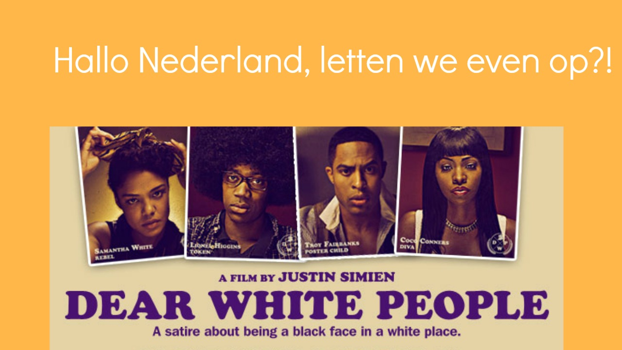 Film | Dear White People (in Nederland?)